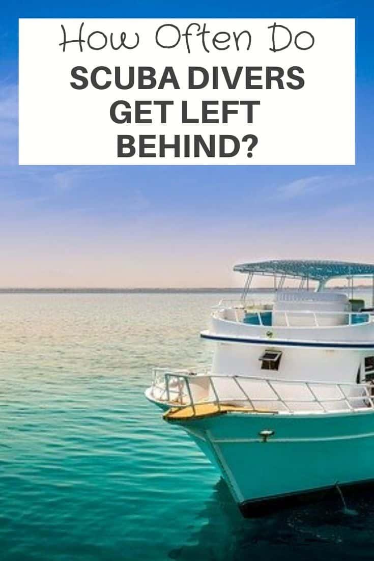 How Often Do Scuba Divers Get Left Behind