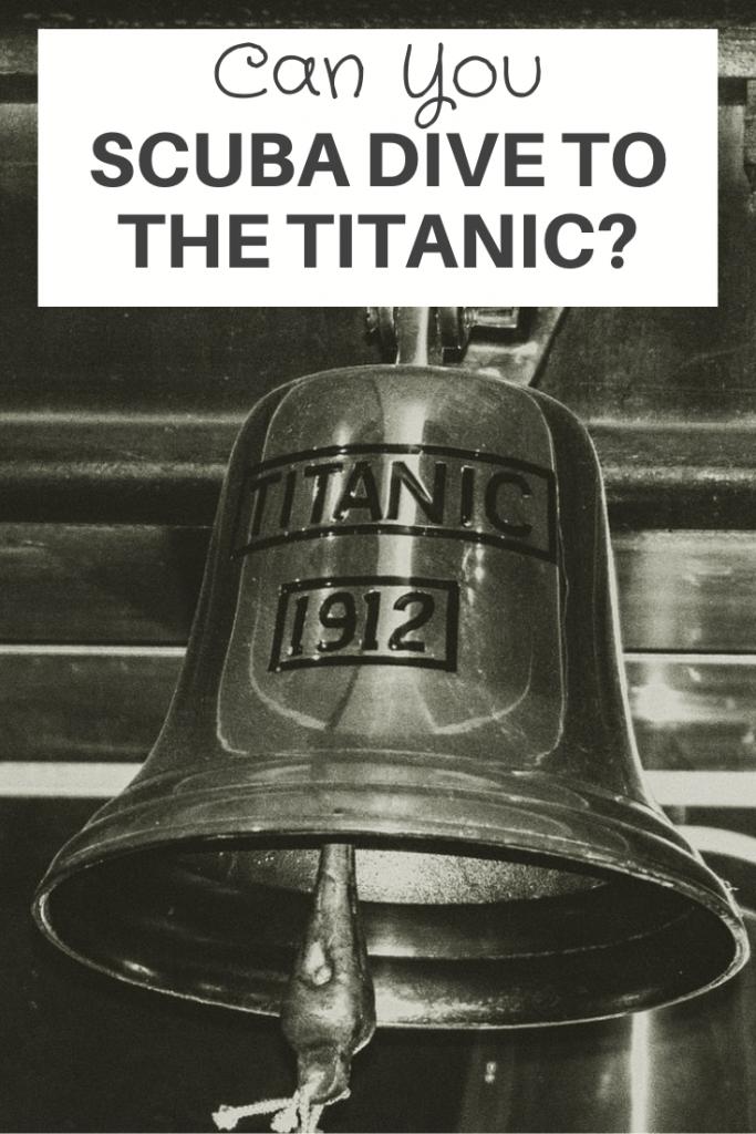 scuba dive to the Titanic